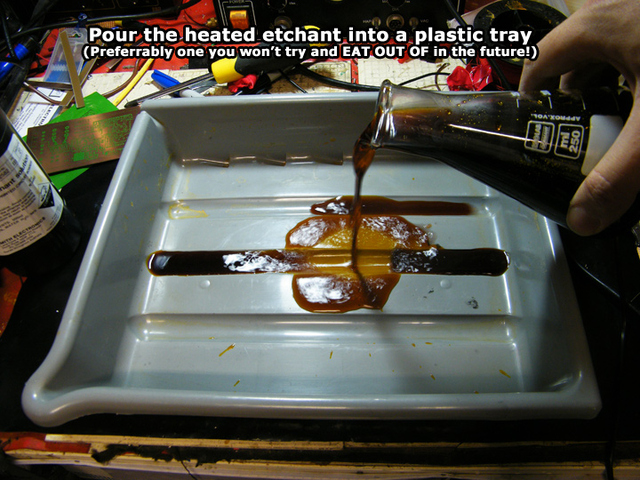 Pouring the etchant into a plastic tray