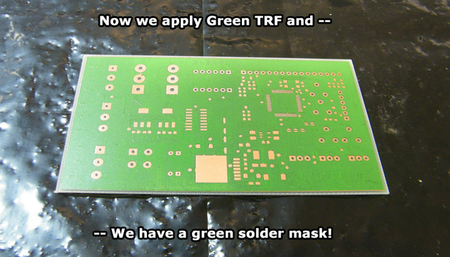 Solder mask transferred, with GREEN TRF applied
